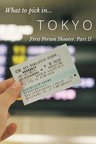 TOKYO What to pick in... First Person Shooter. Part II