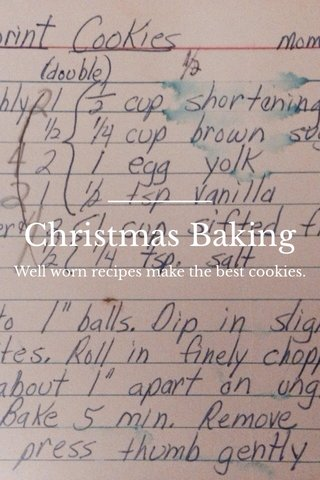 Christmas Baking Well worn recipes make the best cookies.