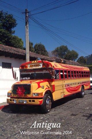 Antigua Weltreise Guatemala 2014
