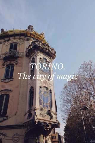 TORINO. The city of magic