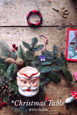 *Christmas Table* #5ftinftable