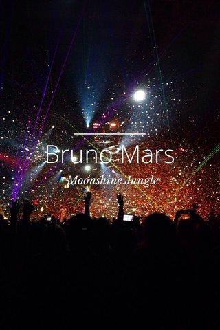 Bruno Mars Moonshine Jungle