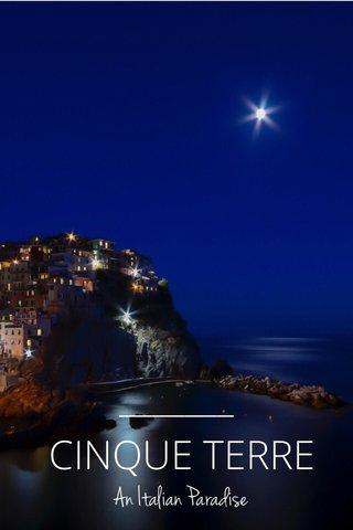 CINQUE TERRE An Italian Paradise