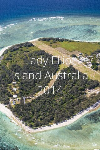 Lady Elliot Island Australia 2014