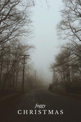 CHRISTMAS foggy