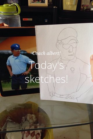 Today's sketches! Coach albert!