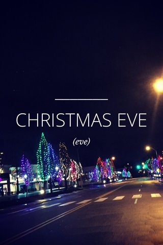 CHRISTMAS EVE (eve)