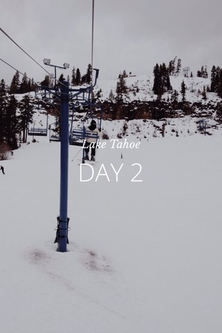 DAY 2 Lake Tahoe