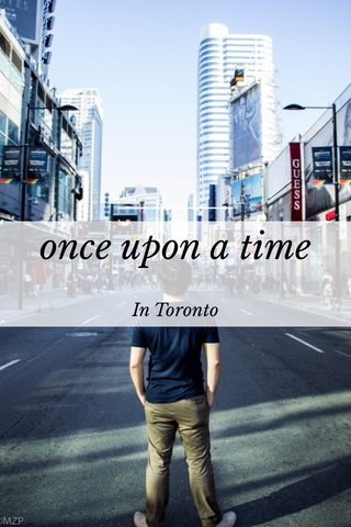 once upon a time In Toronto