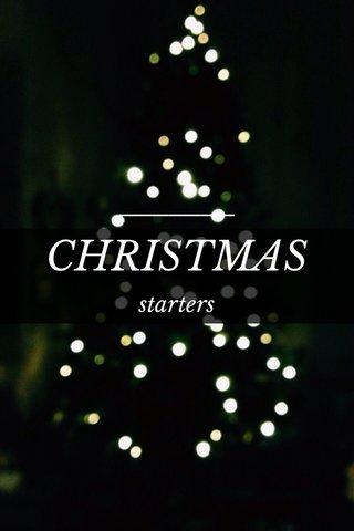 CHRISTMAS starters