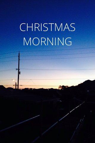 CHRISTMAS MORNING