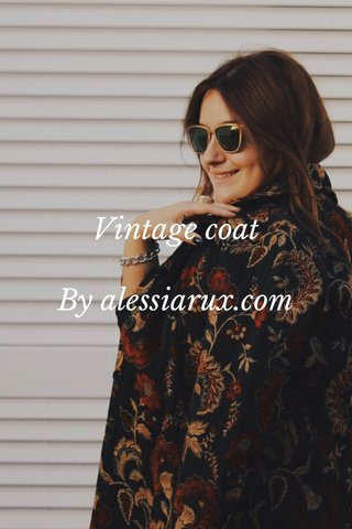 Vintage coat By alessiarux.com