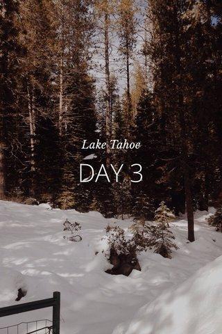 DAY 3 Lake Tahoe