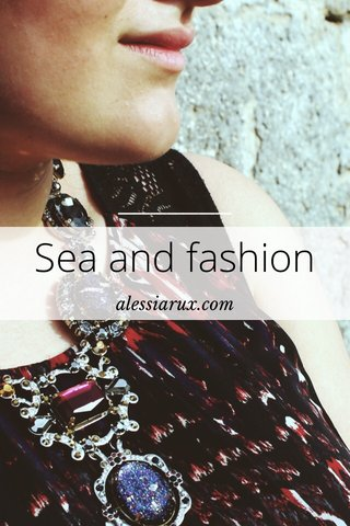 Sea and fashion alessiarux.com