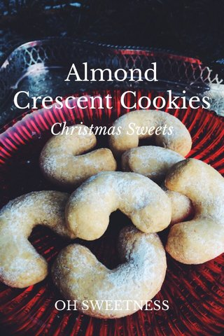 Almond Crescent Cookies Christmas Sweets OH SWEETNESS