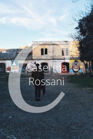 C Caserma Rossani