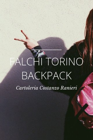FALCHI TORINO BACKPACK Cartoleria Costanzo Ranieri