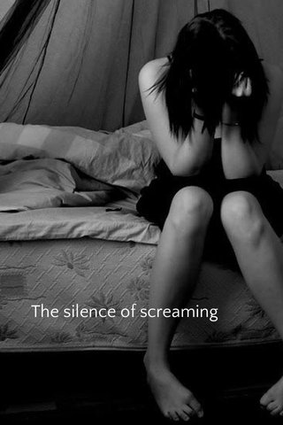 The silence of screaming