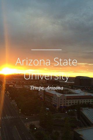 Arizona State University Tempe, Arizona