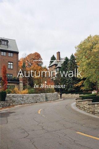 Autumn walk In Westmount