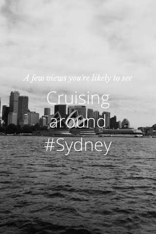 Cruising around #Sydney A few views you're likely to see