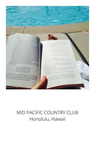 MID PACIFIC COUNTRY CLUB Honolulu, Hawaii
