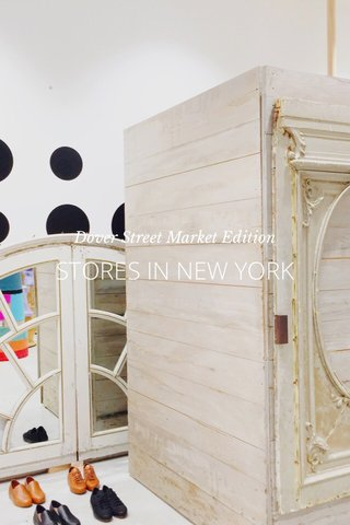 STORES IN NEW YORK Dover Street Market Edition