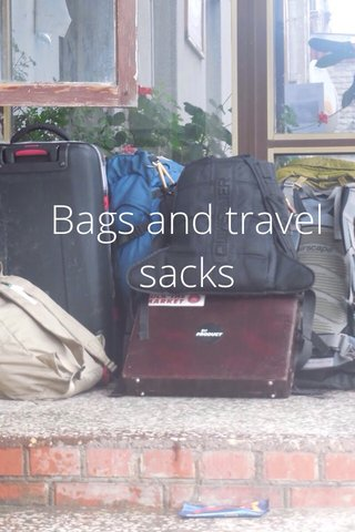 Bags and travel sacks
