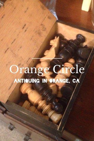 Orange Circle Antiquing in Orange, CA