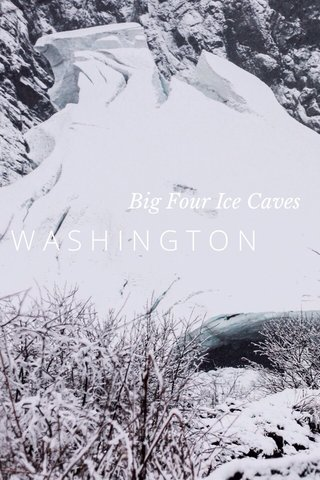 WASHINGTON Big Four Ice Caves