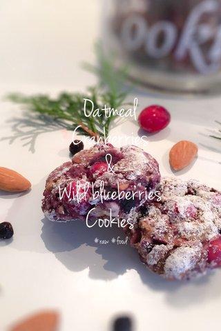 Oatmeal Cranberries & Wild blueberries Cookies #raw #food