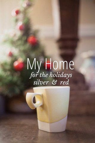My Home for the holidays silver & red