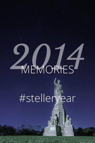 2014 MEMORIES #stelleryear