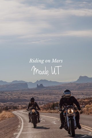 Moab, UT Riding on Mars