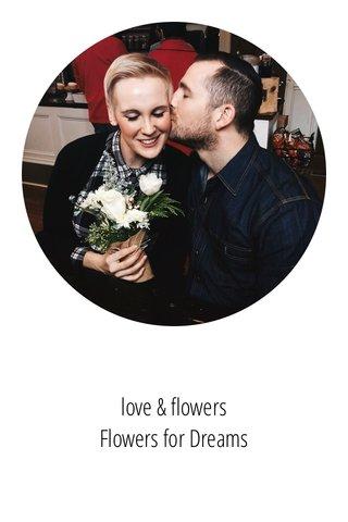 love & flowers Flowers for Dreams