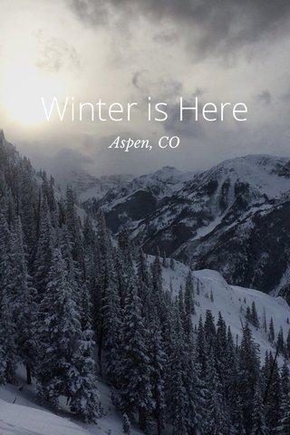Winter is Here Aspen, CO