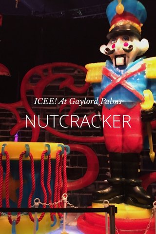 NUTCRACKER ICEE! At Gaylord Palms