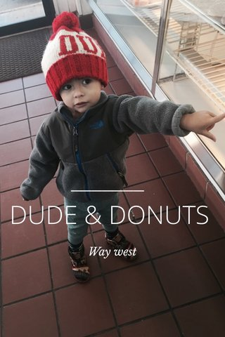 DUDE & DONUTS Way west