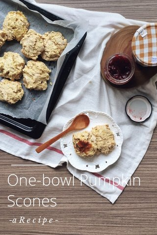 One-bowl Pumpkin Scones -a R e c i p e -