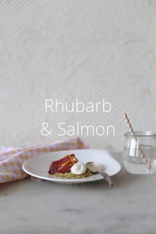 Rhubarb & Salmon