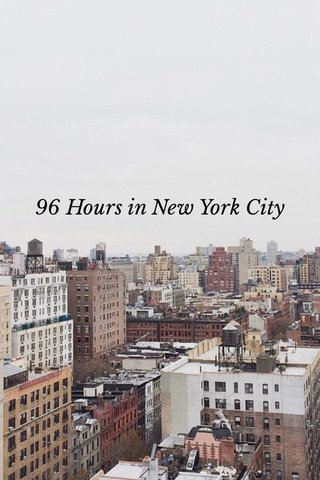 96 Hours in New York City