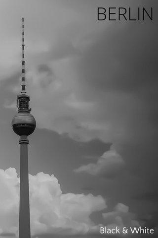 BERLIN Black & White