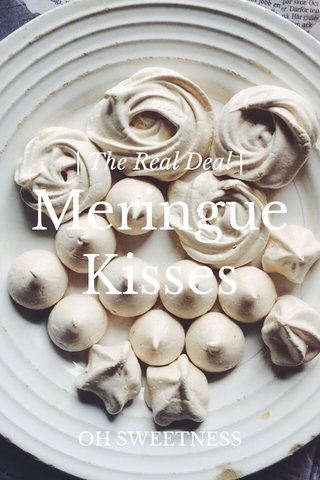 Meringue Kisses | The Real Deal | OH SWEETNESS