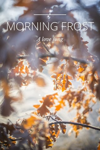 MORNING FROST A love song