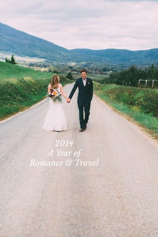 2014 A Year of Romance & Travel
