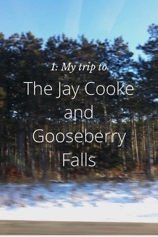 The Jay Cooke and Gooseberry Falls 1: My trip to