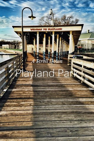 Playland Park A Stroll Down