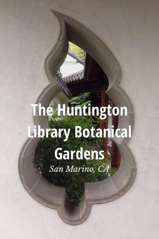 The Huntington Library Botanical Gardens San Marino, CA