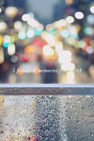 5 favourite memories from 2014