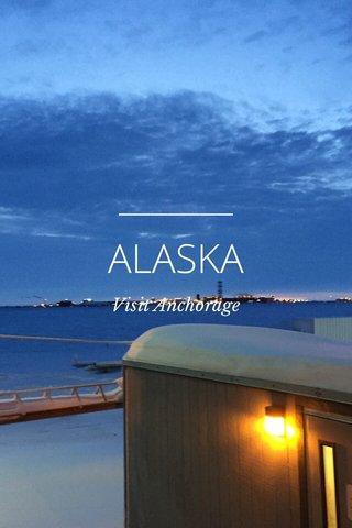 ALASKA Visit Anchorage
